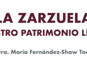 La Zarzuela, Nuestro Património Lírico